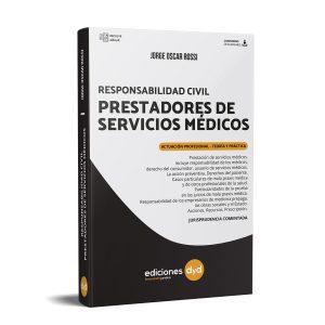 Responsabilidad Civil Prestadores de Servicios Médicos - Jorge Oscar Rossi